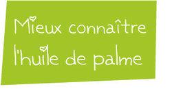 Mieux connaître l'huile de palme